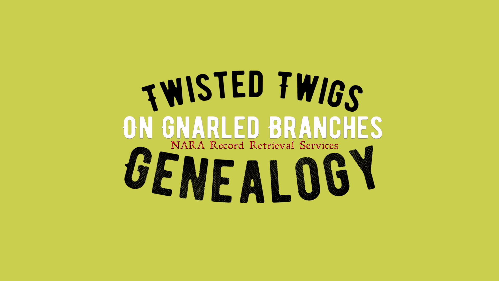Twisted Twigs on Gnarled Branches Genealogy